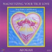 Magnetizing Your True Love 2 CD - Aeoliah
